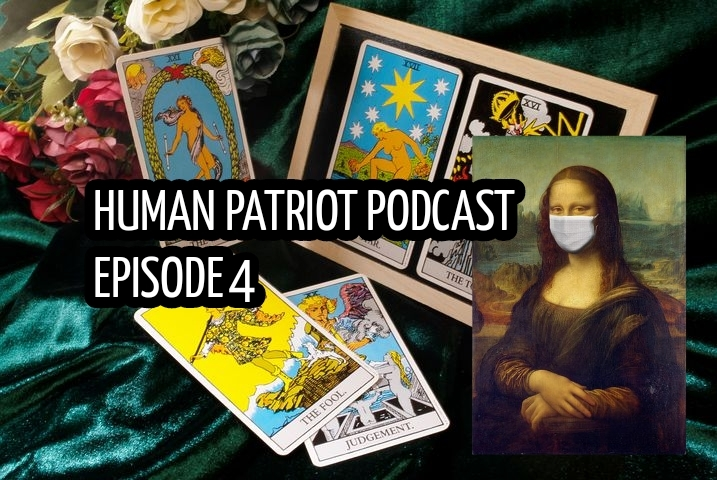 Human Patriot Podcast Episode 4